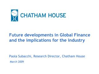 Future developments in Global Finance and the implications for the industry