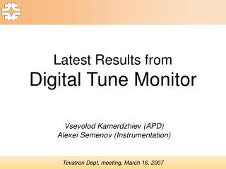 Latest Results from  Digital Tune Monitor