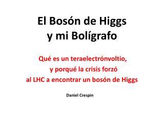 E l Bos�n de Higgs y  mi Bol�grafo