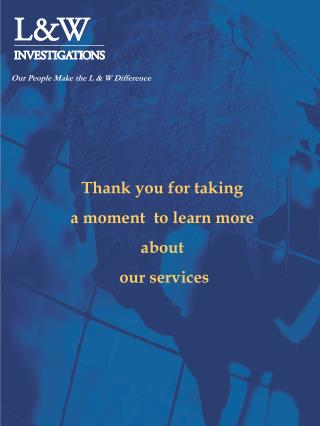 Thank you for taking  a moment  to learn more  about  our services