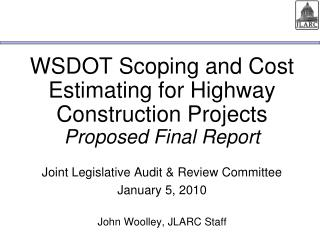 WSDOT Scoping and Cost Estimating for Highway Construction Projects Proposed Final Report
