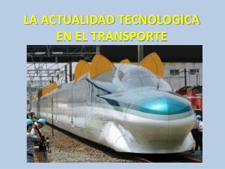 LA ACTUALIDAD TECNOLOGICA EN EL TRANSPORTE