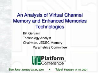 An Analysis of Virtual Channel Memory and Enhanced Memories Technologies