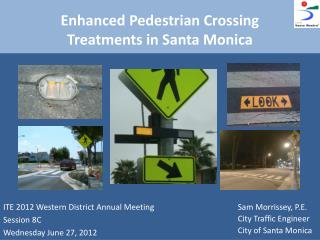 Enhanced Pedestrian Crossing  Treatments  in Santa Monica