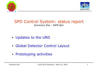SPD Control System: status report Domenico Elia – INFN Bari