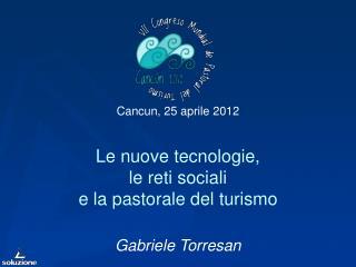 Le nuove tecnologie,  le reti sociali  e la pastorale del turismo