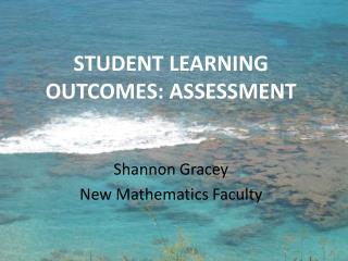 STUDENT LEARNING OUTCOMES: ASSESSMENT