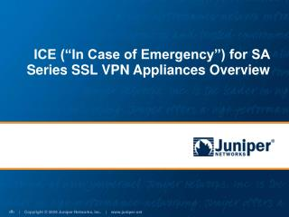 "ICE (""In Case of Emergency"") for SA Series SSL VPN Appliances Overview"
