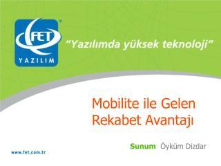 Mobilite ile Gelen  Rekabet Avantajı