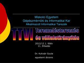 Miskolci Egyetem Gépészmérnöki és Informatikai Kar Alkalmazott Informatikai Tanszék