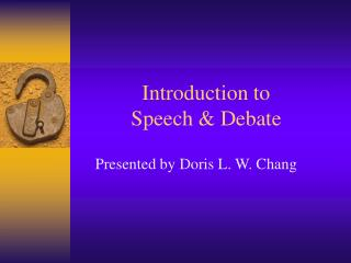 Introduction to  Speech  Debate