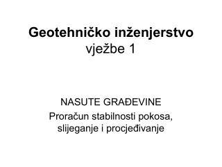 Geotehničko inženjerstvo vježbe 1