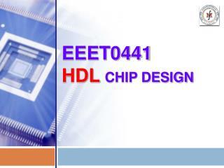 EEET0441 HDL Chip Design