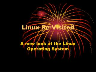 Linux Re-Visited