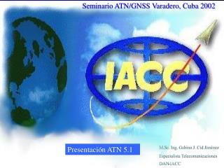 Seminario ATN/GNSS Varadero, Cuba 2002