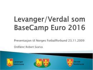 Levanger/Verdal som  BaseCamp  Euro 2016