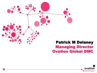 Patrick M Delaney Managing Director Ovation Global DMC