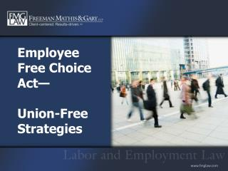 Employee Free Choice Act   Union-Free Strategies