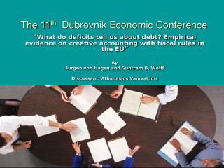 The 11 th   Dubrovnik Economic Conference