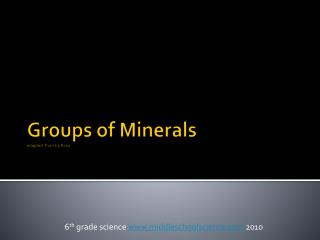 Groups of Minerals adapted  from La Rosa