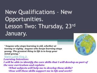 New Qualifications – New Opportunities.  Lesson Two: Thursday, 23 rd  January.