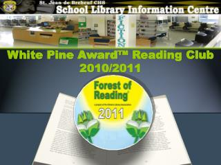 White Pine Award™ Reading Club 2010/2011