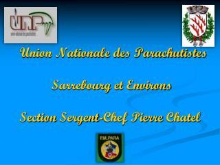 Union Nationale des Parachutistes  Sarrebourg  et Environs Section  Sergent -Chef Pierre  Chatel