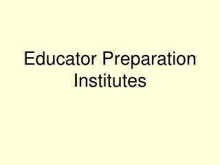 Educator Preparation Institutes