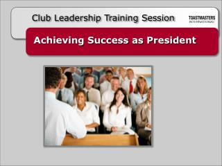 Achieving Success as President