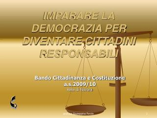 IMPARARE LA DEMOCRAZIA PER DIVENTARE CITTADINI RESPONSABILI