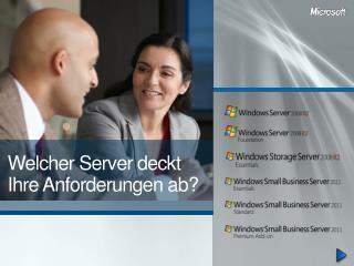 Welcher Server deckt Ihre Anforderungen ab?