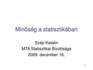 Min ő ség a statisztikában