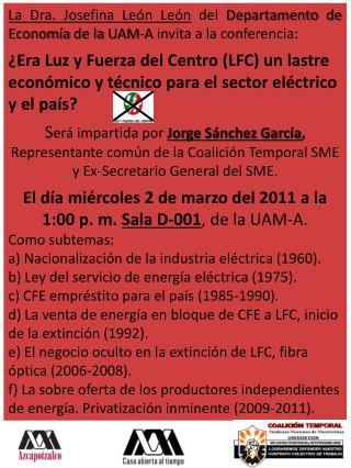 La Dra. Josefina León  León  del  Departamento de Economía de la UAM-A  invita a la conferencia: