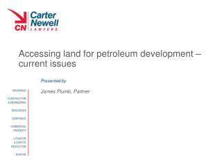 Accessing land for petroleum development – current issues