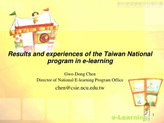 Results and experiences of the Taiwan National program in e-learning Gwo-Dong Chen