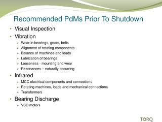 Recommended  PdMs  Prior To Shutdown