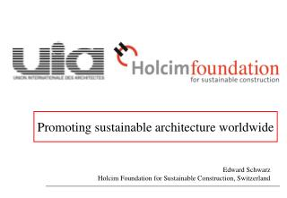 Promoting  sustainable architecture  worldwide