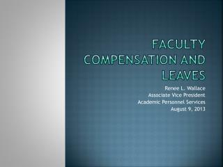 Faculty compensation and leaves