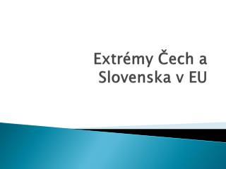 Extrémy Čech a Slovenska v EU