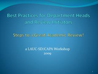 Best Practices for Department Heads and Review Initiators  Steps to a Great Academic Review!