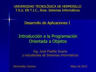 UNIVERSIDAD TECNOLÓGICA DE HERMOSILLO T.S.U . EN  T.I.C ., Área: Sistemas Informáticos