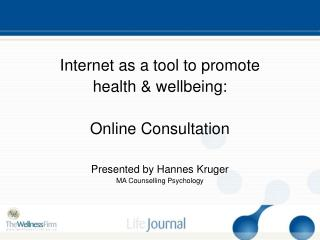 Internet as a tool to promote  health & wellbeing:   Online Consultation