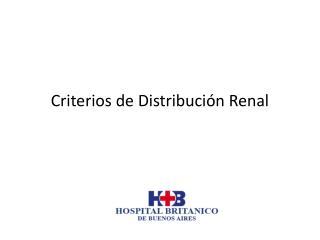 Criterios de Distribución Renal