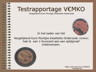 Testrapportage V€MKO Vergelijkend €uro Muntjes Kwaliteits Onderzoek