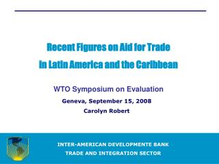 INTER-AMERICAN DEVELOPMENTE BANK TRADE AND INTEGRATION SECTOR