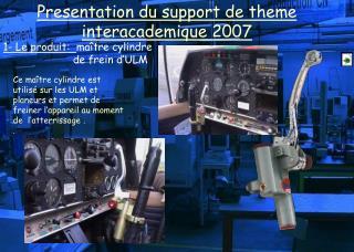 1- Le produit :   maître cylindre                       de frein d'ULM