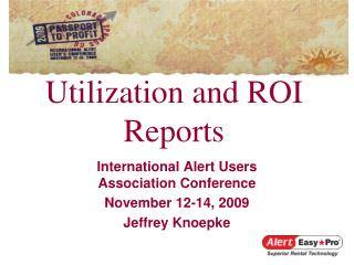 Utilization and ROI Reports
