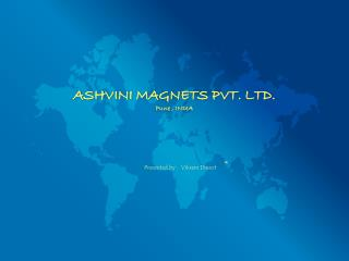 ASHVINI MAGNETS PVT. LTD. Pune , INDIA