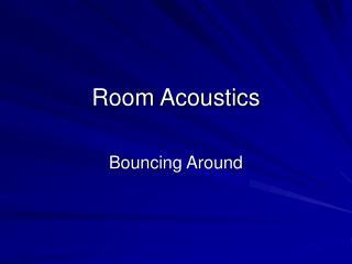 Room Acoustics