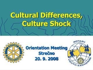 Cultural  D ifferences, C ulture  S hock